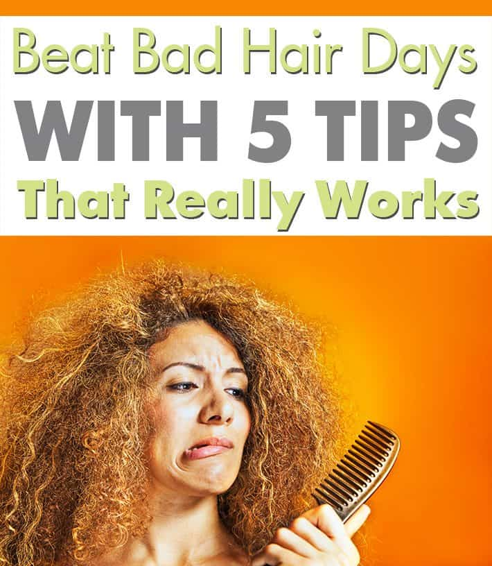 Beat Bad Hair Days With 5 Tips That Really Works