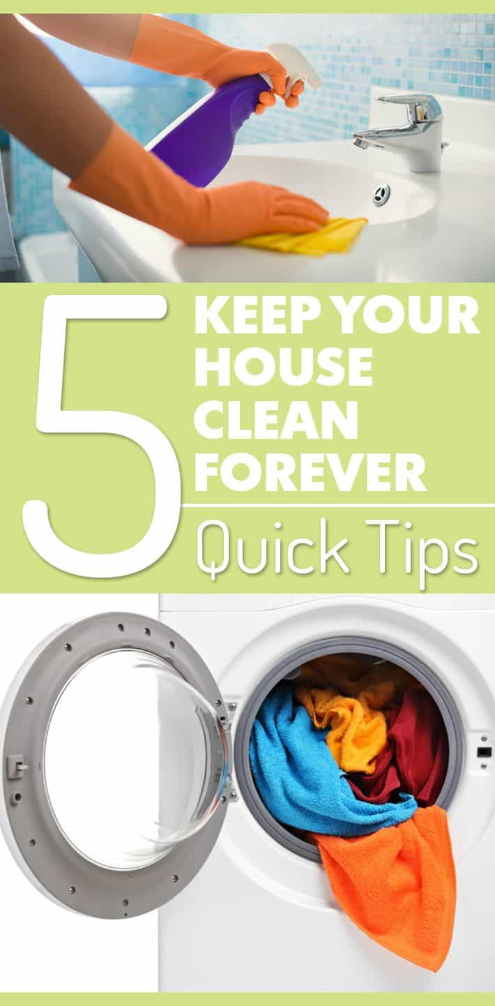 Keep Your House Clean Forever – 5 Quick Tips