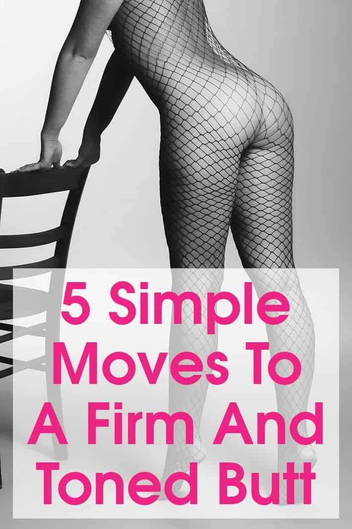 5 Simple Moves To A Firm And Toned Butt