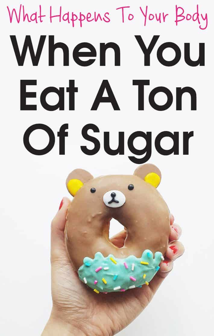 What Happens To Your Body When You Eat A Ton Of Sugar