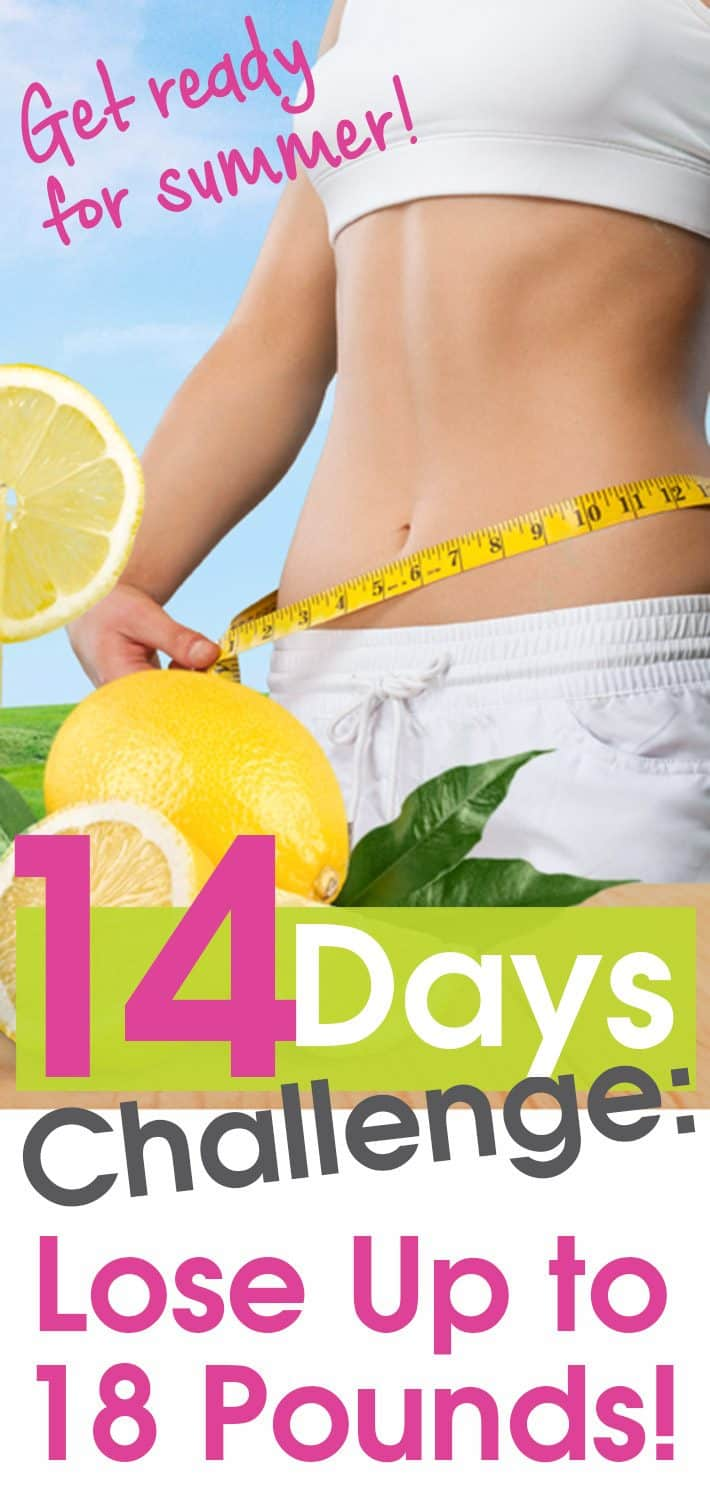 14 Day Challenge: Lose Up to 18 Pounds!