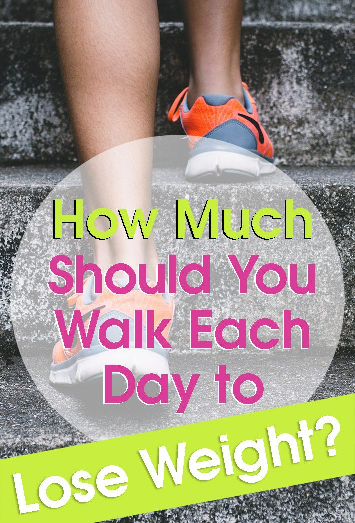 How Much Should You Walk Each Day To Lose Weight