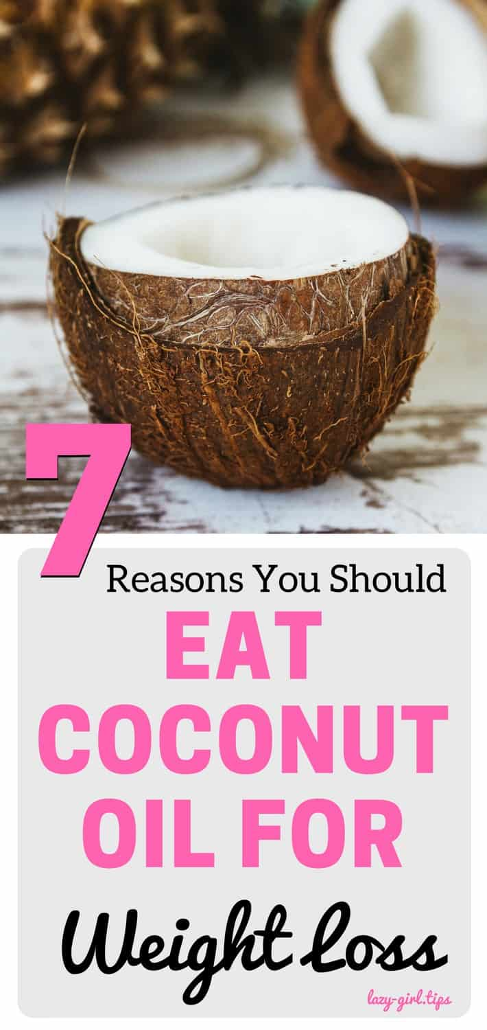 7 Reasons You Should Eat Coconut Oil For Weight Loss