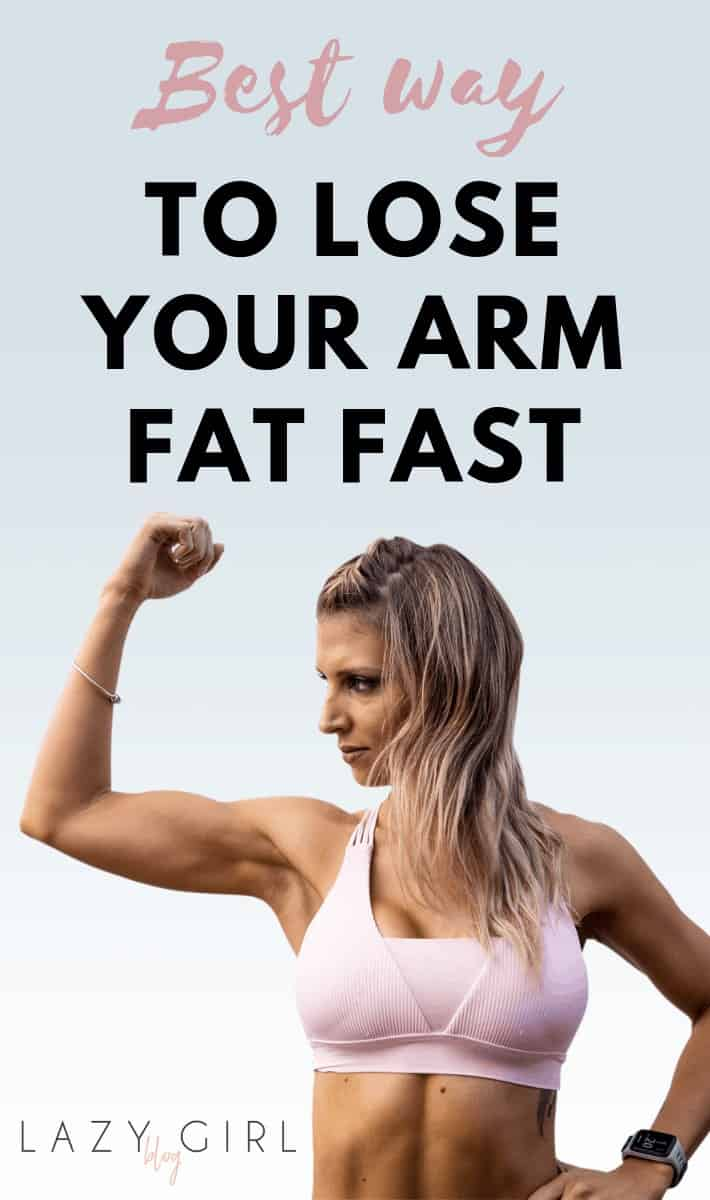 Best Way to Lose Arm Fat Fast - Lazy Girl