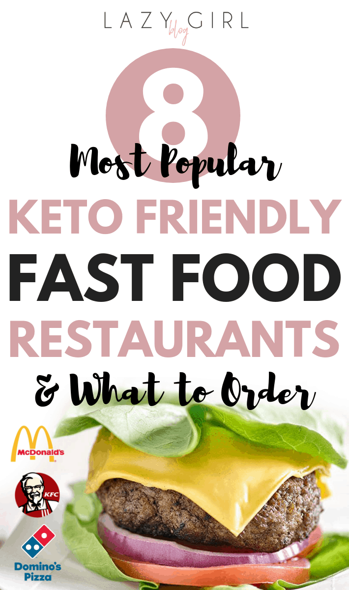 8 Most Popular Keto Friendly Fast Food Restaurants & What to Order