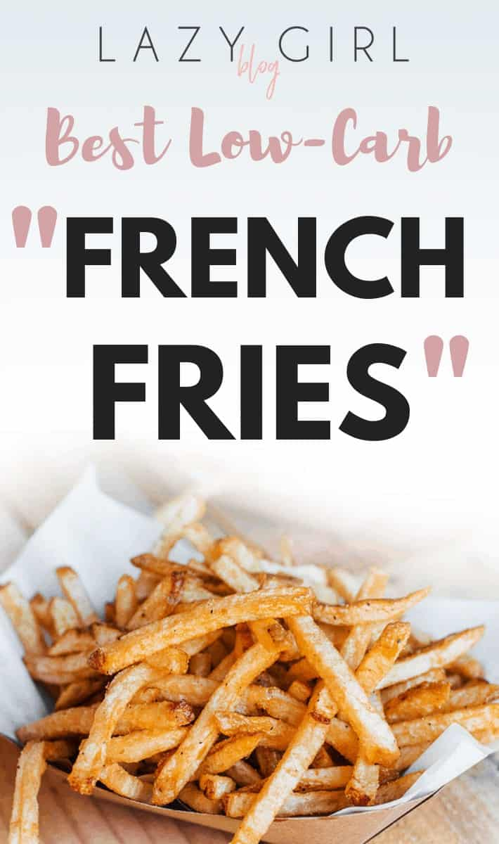 "Best Low-Carb ""French Fries"""