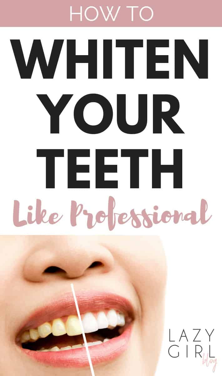 How To Whiten Your Teeth Like Professional