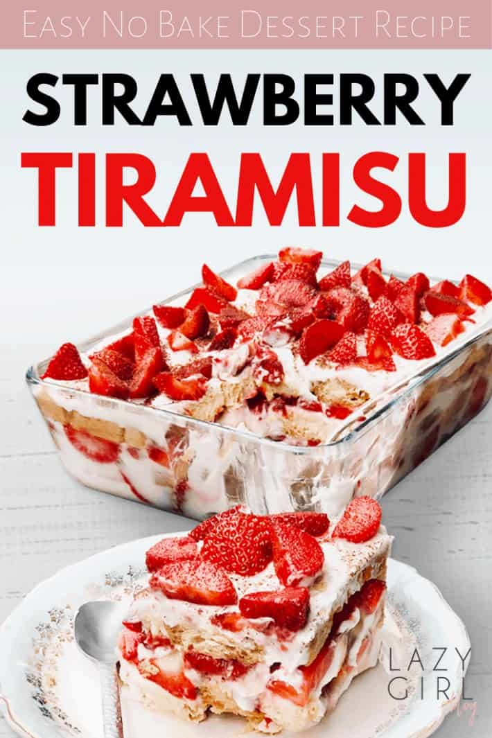 Easy No Bake Dessert Recipe – Strawberry Tiramisu