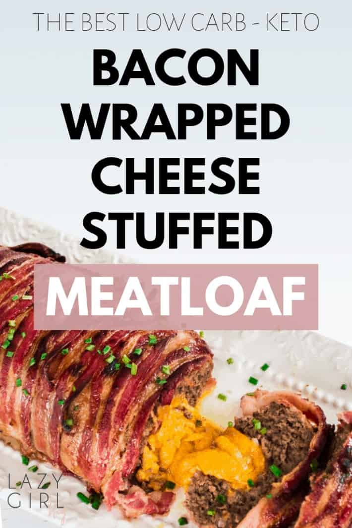The Best Low Carb Keto Bacon Wrapped Cheese Stuffed Meatloaf
