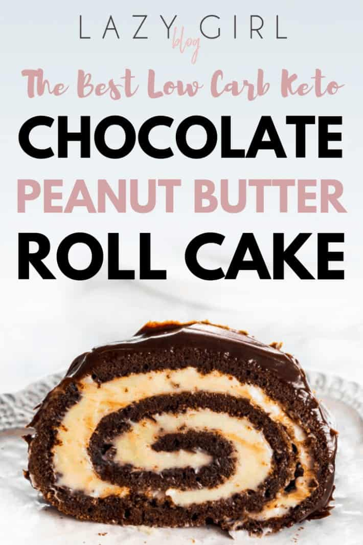 The Best Low Carb Keto Chocolate Peanut Butter Roll Cake